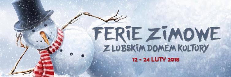 Ilustracja do informacji: Ferie zimowe z Lubskim Domem Kultury